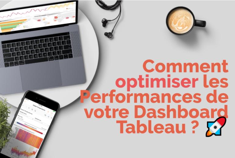 Comment optimiser les performances de votre dashboard Tableau